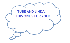 For Linda and Tube