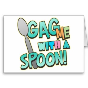gag_me_with_a_spoon_cards-r476aa918c88f42a2bfa7b339a4029d53_xvuak_8byvr_512
