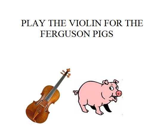 ferguson pigs and violin